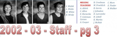 (Click to magnify) S. Walsh, L. Watts, M. White, B. Wride; MISSING TEACHERS: A. Ablett, C. Allen, E. Borzecka, T. Colema